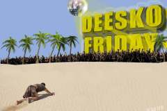 deesko-friday-youve-arrived-small